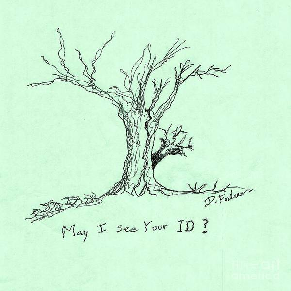 Drawing - May I See Your Id? by Denise F Fulmer