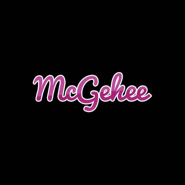 Digital Art - Mcgehee #mcgehee by TintoDesigns