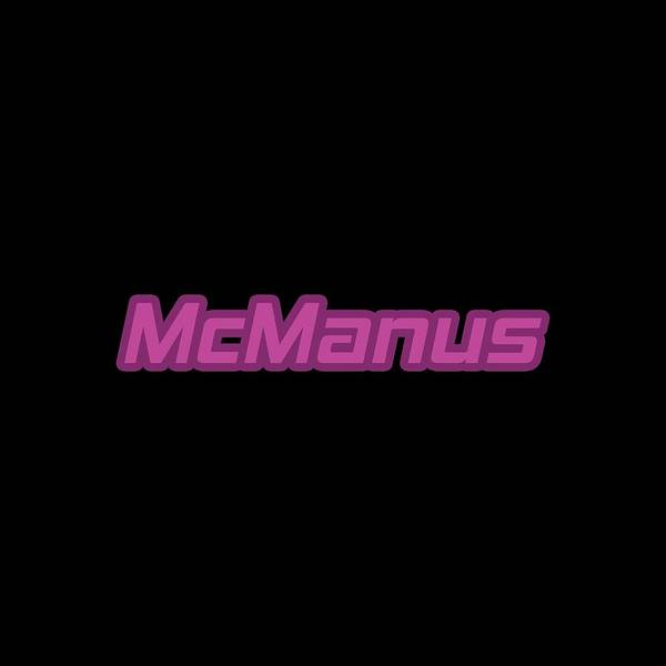 Wall Art - Digital Art - Mcmanus #mcmanus by Tinto Designs