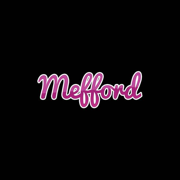 Wall Art - Digital Art - Mefford #mefford by TintoDesigns