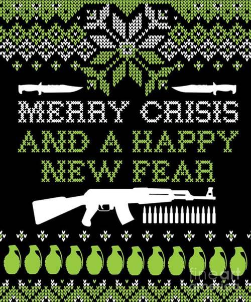 Ugly Digital Art - Merry Crisis A Happy New Fear Ugly Christmas Design Gun Edition by Festivalshirt