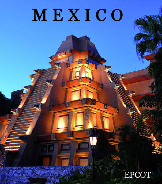 Epcot Center Wall Art - Photograph - Mexico Epcot Poster A by David Lee Thompson
