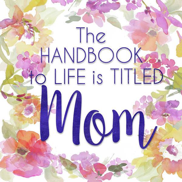 Wall Art - Mixed Media - Mom The Handbook To Life by Lanie Loreth