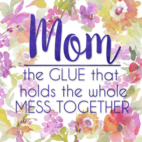 Wall Art - Mixed Media - Moms Are The Glue To Life by Lanie Loreth