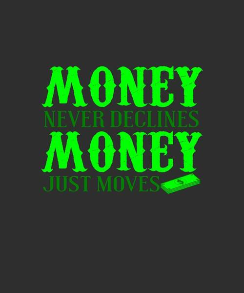 Money Just Moves Art Print