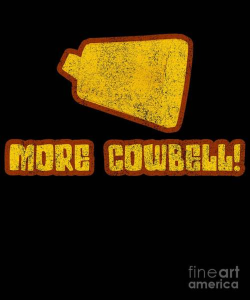 Digital Art - More Cowbell by Flippin Sweet Gear
