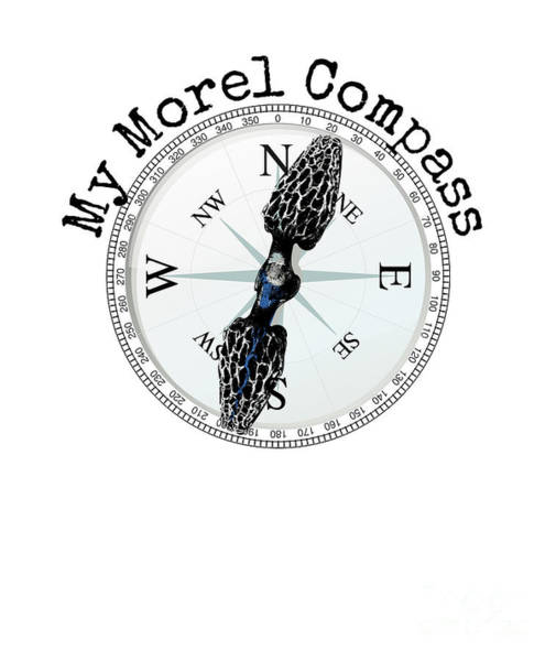 Cultivation Digital Art - Morel Compass Mushroom Humor For Mycologists by Mike G