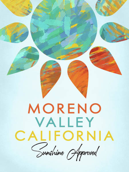 Wall Art - Digital Art - Moreno Valley California Sunshine by Flo Karp