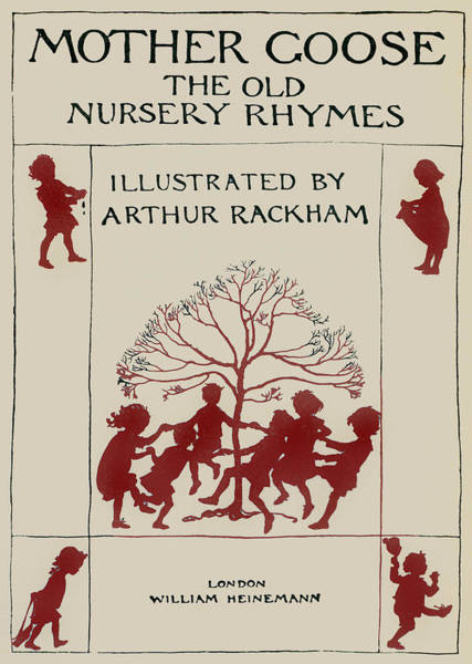Mother Goose Drawing - Mother Goose, The Old Nursery Rhymes, Title Page by Arthur Rackham
