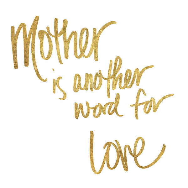 Wall Art - Digital Art - Mother Is Another Word For Love by Sd Graphics Studio
