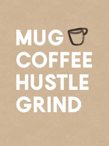 Wall Art - Digital Art - Mug Coffee Hustle Grind- Art By Linda Woods by Linda Woods