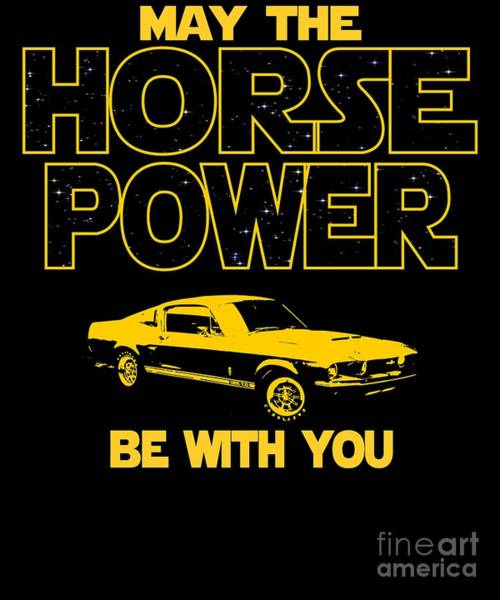 Awesome Show Digital Art - Muscle Car Horse Power Be With You  by Dusan Vrdelja