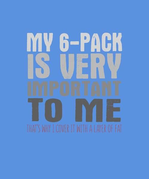Digital Art - My 6 Pack by Shopzify