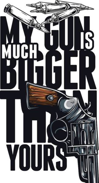 Digital Art - My Gun Is Much Bigger Than Yours by Passion Loft
