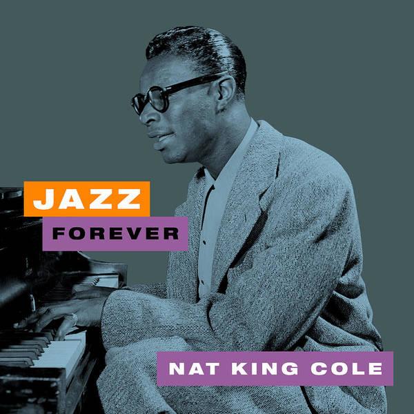 Jazz Trio Digital Art - Nat King Cole - Jazz Forever by David Richardson