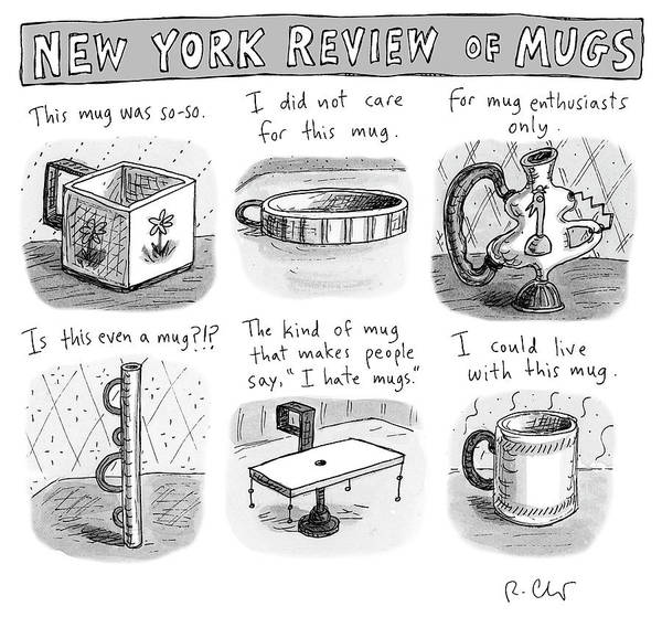 Critics Drawing - New York Review Of Mugs by Roz Chast