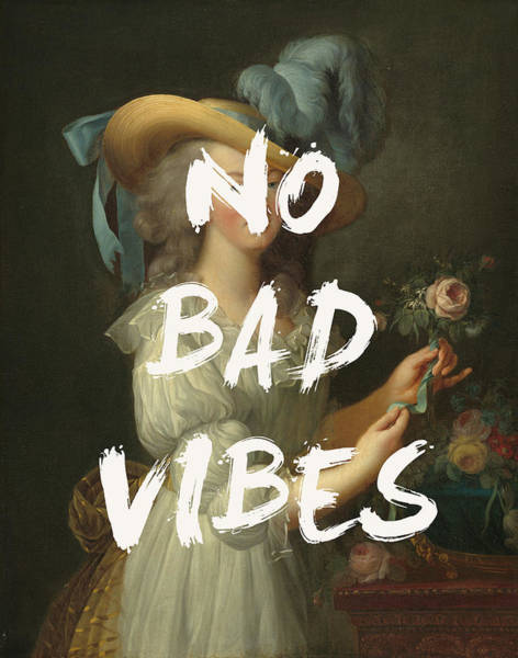 Digital Art - No Bad Vibes Quote Print by Georgia Fowler