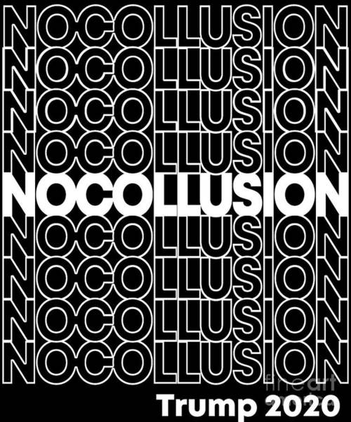 Digital Art - No Collusion Trump 2020 by Flippin Sweet Gear