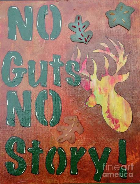 Mixed Media - No Guts No Story by Jacqueline Athmann