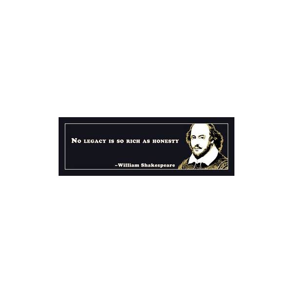 Wall Art - Digital Art - No Legacy Is So Rich As Honesty  #shakespeare #shakespearequote by Tinto Designs