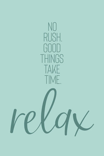 Wall Art - Digital Art - No Rush - Good Things Take Time - Relax by Melanie Viola