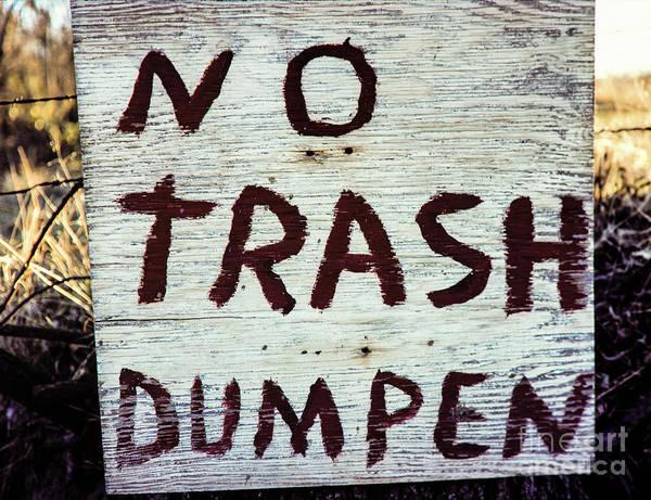 Photograph - No Trash by Jon Burch Photography