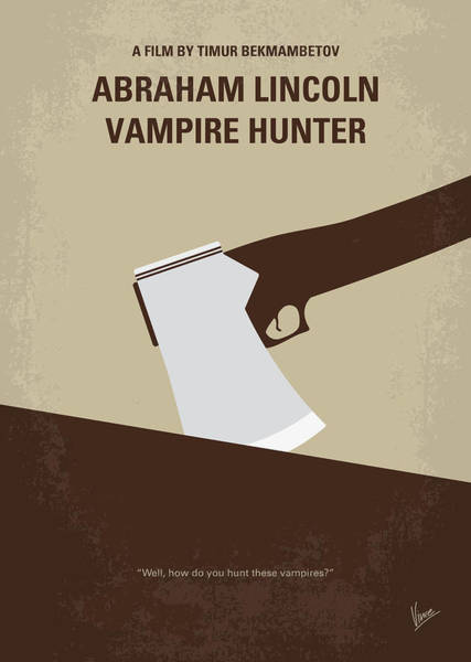 Hunter Wall Art - Digital Art - No1009 My Abraham Lincoln Vampire Hunter Minimal Movie Poster by Chungkong Art