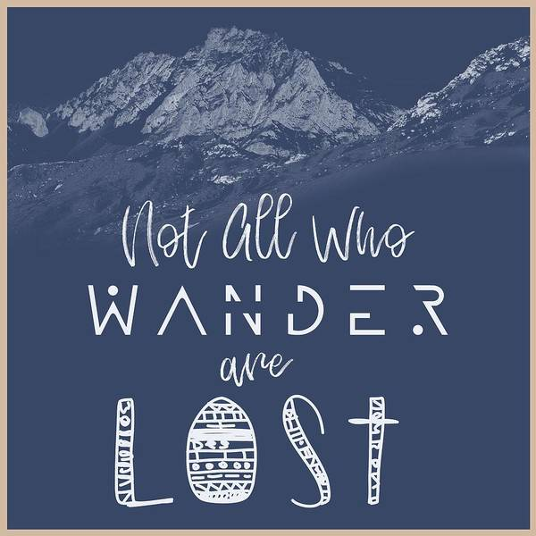 Wall Art - Painting - Not All Who Wander Are Lost Poster No011 by Celestial Images