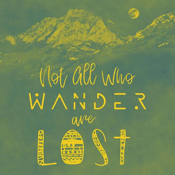 Wall Art - Painting - Not All Who Wander Are Lost Poster No013 by Celestial Images
