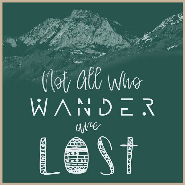 Wall Art - Painting - Not All Who Wander Are Lost Poster No04 by Celestial Images