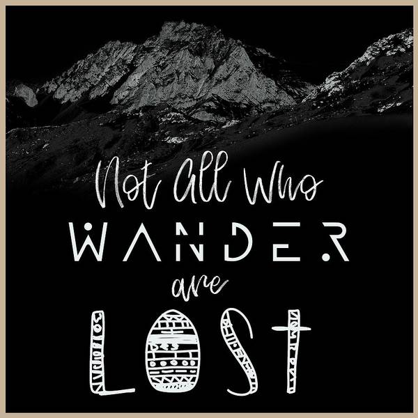 Wall Art - Painting - Not All Who Wander Are Lost Poster No05 by Celestial Images