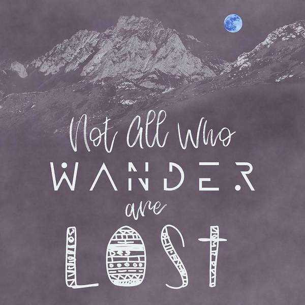 Wall Art - Painting - Not All Who Wander Are Lost Poster No07 by Celestial Images