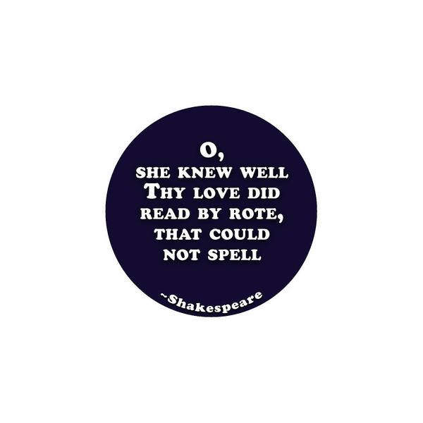She Digital Art - O, She Knew Well #shakespeare #shakespearequote by Tinto Designs