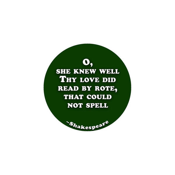 She Digital Art - O, She Knew Well #shakespeare #shakespearequote by TintoDesigns