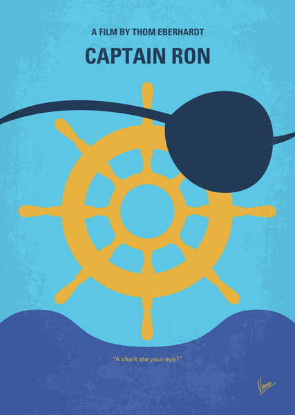 Yacht Wall Art - Digital Art - No1031 My Captain Ron Minimal Movie Poster by Chungkong Art