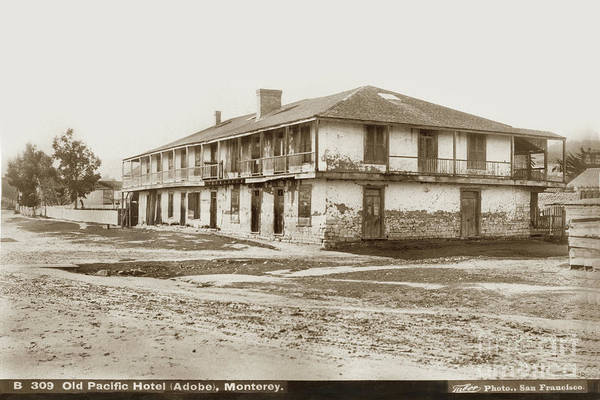 Photograph - Old Pacific Hotel Adobe Monterey by California Views Archives Mr Pat Hathaway Archives