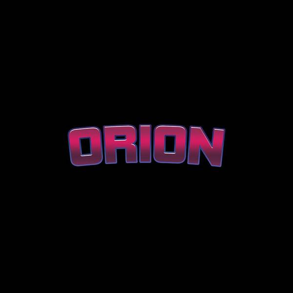 Orion Digital Art - Orion #orion by TintoDesigns