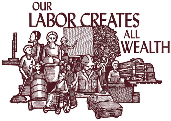 Rights Mixed Media - Our Labor Creates All Wealth by Ricardo Levins Morales