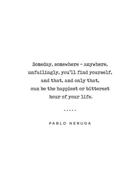 Wall Art - Mixed Media - Pablo Neruda Quote 02 - Philosophical - Minimal, Sophisticated, Modern, Classy Typewriter Print by Studio Grafiikka