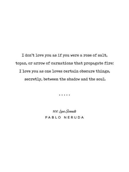 Wall Art - Mixed Media - Pablo Neruda Quote 05 - 100 Love Sonnets - Minimal, Sophisticated, Modern, Classy Typewriter Print by Studio Grafiikka