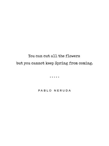 Wall Art - Mixed Media - Pablo Neruda Quote 06 - Philosophical - Minimal, Sophisticated, Modern, Classy Typewriter Print by Studio Grafiikka