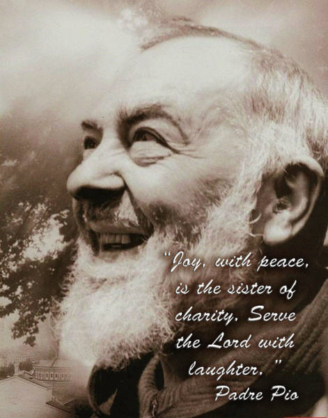 Padre Pio Wall Art - Photograph - Padre Pio Joy With Peace by Samuel Epperly