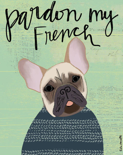 Wall Art - Mixed Media - Pardon My French by Katie Doucette