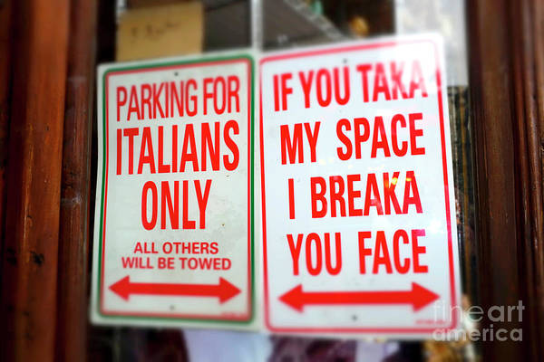 Photograph - Parking For Italians Only New York City by John Rizzuto