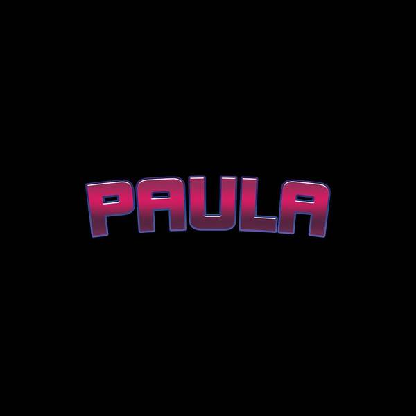 Wall Art - Digital Art - Paula #paula by TintoDesigns