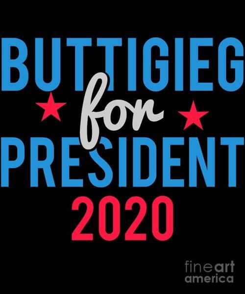 Digital Art - Pete Buttigieg For President 2020 by Flippin Sweet Gear