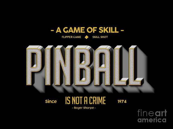 Wall Art - Digital Art - Pinball Is Not A Crime by Edward Fielding