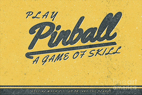 Wall Art - Digital Art - Play Pinball A Game Of Skill by Edward Fielding