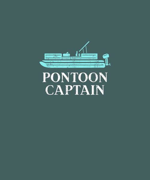 Wall Art - Digital Art - Pontoon Captain Shirt, Pontoon Lake Shirt, Pontoon Boat T-shirt by Unique Tees