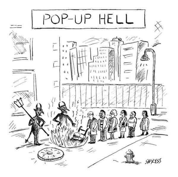 Wall Art - Drawing - Pop Up Hell by David Sipress